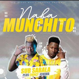 """Sub Sabala X Chinzy Ichiwa – """"Naba Muchinto"""""""